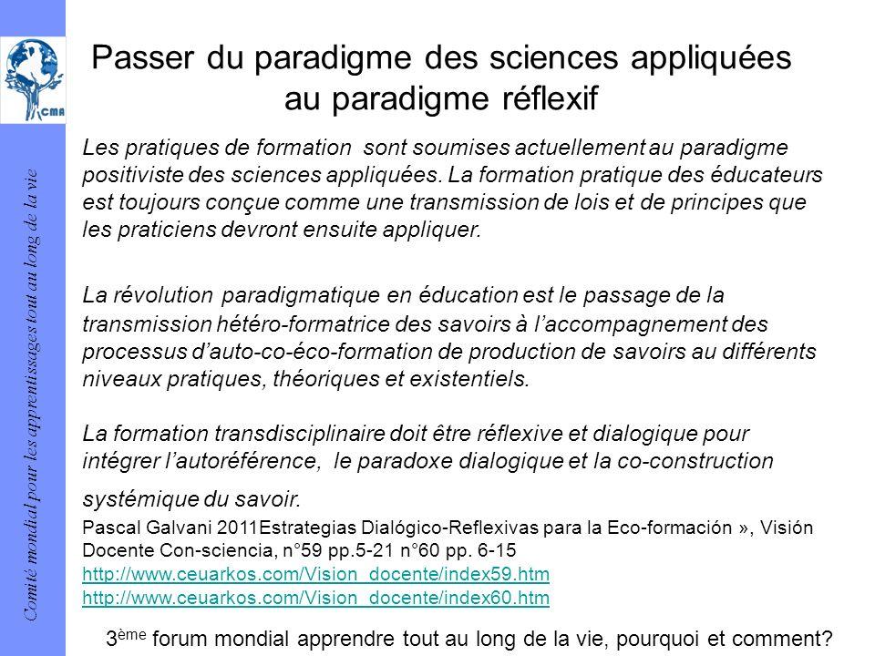 Comité mondial pour les apprentissages tout au long de la vie Passer du paradigme des sciences appliquées au paradigme réflexif Les pratiques de forma