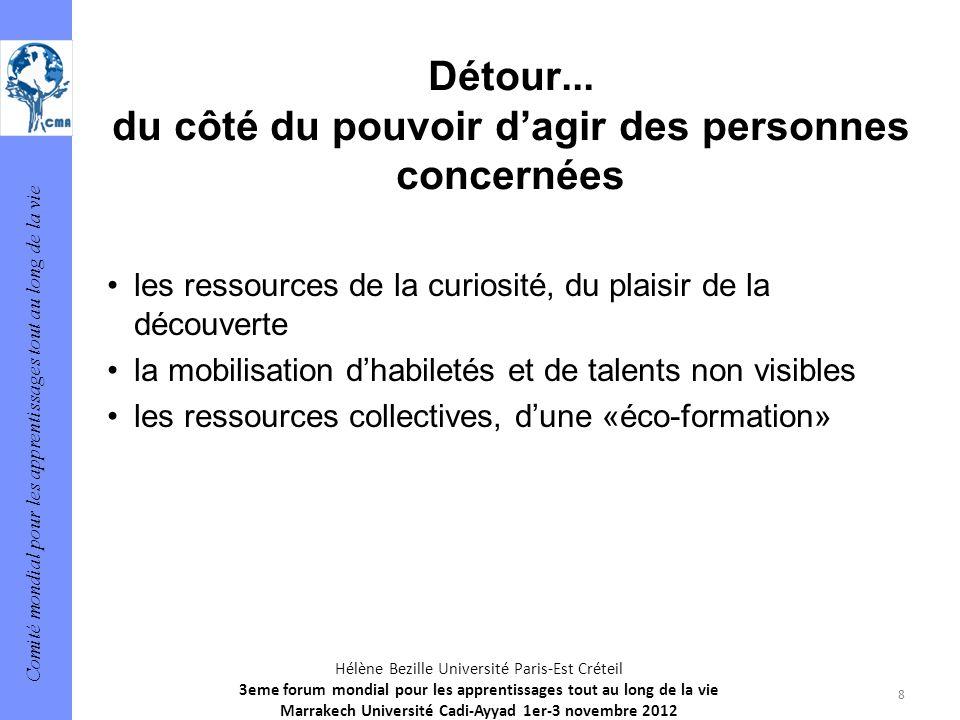 Comité mondial pour les apprentissages tout au long de la vie 8 Hélène Bezille Université Paris-Est Créteil 3eme forum mondial pour les apprentissages