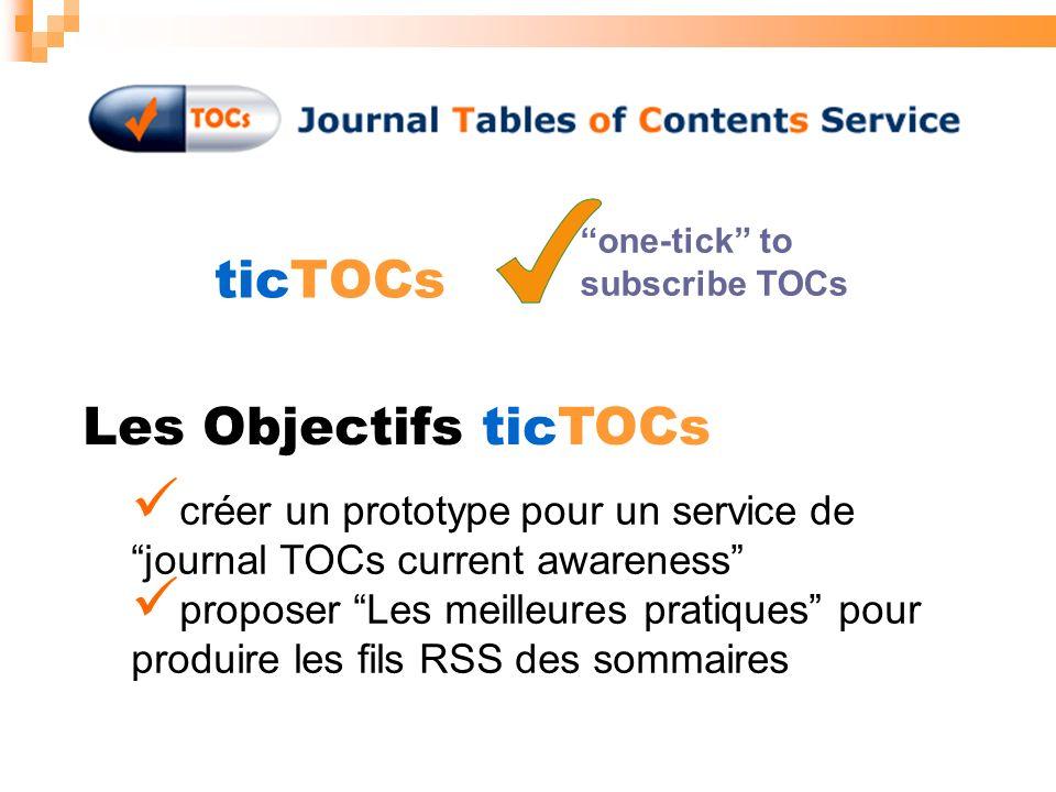 ticTOCs one-tick to subscribe TOCs Les Objectifs ticTOCs créer un prototype pour un service de journal TOCs current awareness proposer Les meilleures pratiques pour produire les fils RSS des sommaires
