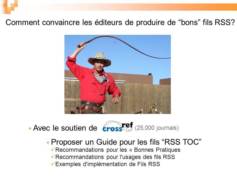 Avec le soutien de Recommandations pour les « Bonnes Pratiques Recommandations pour l usages des fils RSS Exemples d implémentation de Fils RSS Comment convaincre les éditeurs de produire de bons fils RSS.