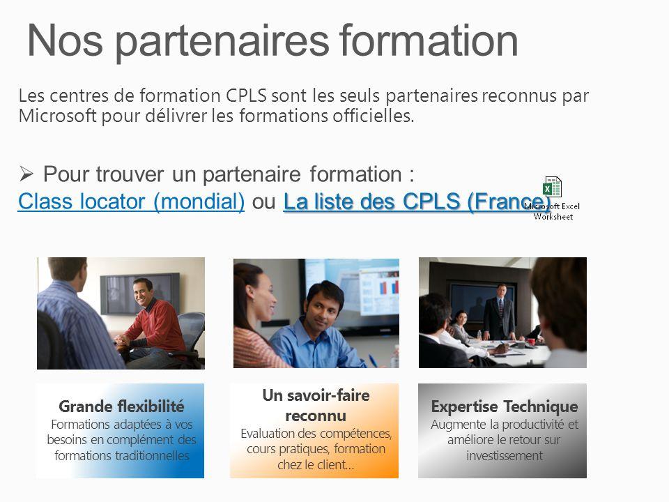 Les centres de formation CPLS sont les seuls partenaires reconnus par Microsoft pour délivrer les formations officielles. Grande flexibilité Formation