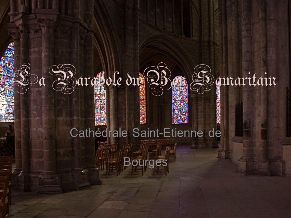 La Parabole du Bon Samaritain Cathédrale Saint-Etienne de Bourges