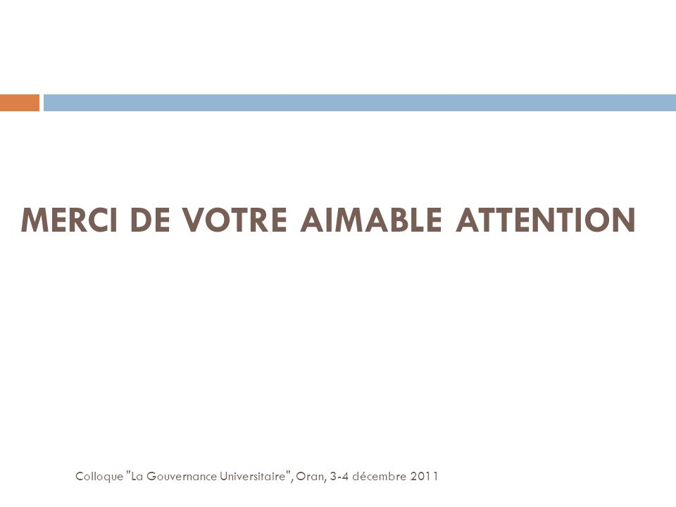 MERCI DE VOTRE AIMABLE ATTENTION Colloque