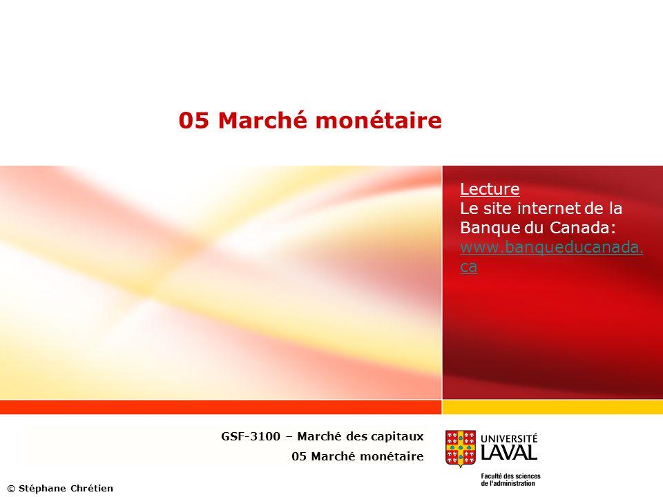 05 Marché monétaire Lecture Le site internet de la Banque du Canada: www.banqueducanada. ca www.banqueducanada. ca GSF-3100 – Marché des capitaux 05 M
