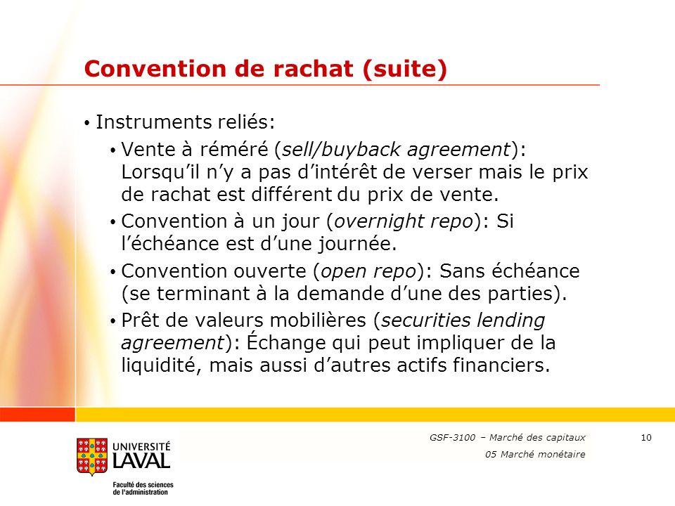 www.ulaval.ca 10 Convention de rachat (suite) Instruments reliés: Vente à réméré (sell/buyback agreement): Lorsquil ny a pas dintérêt de verser mais l