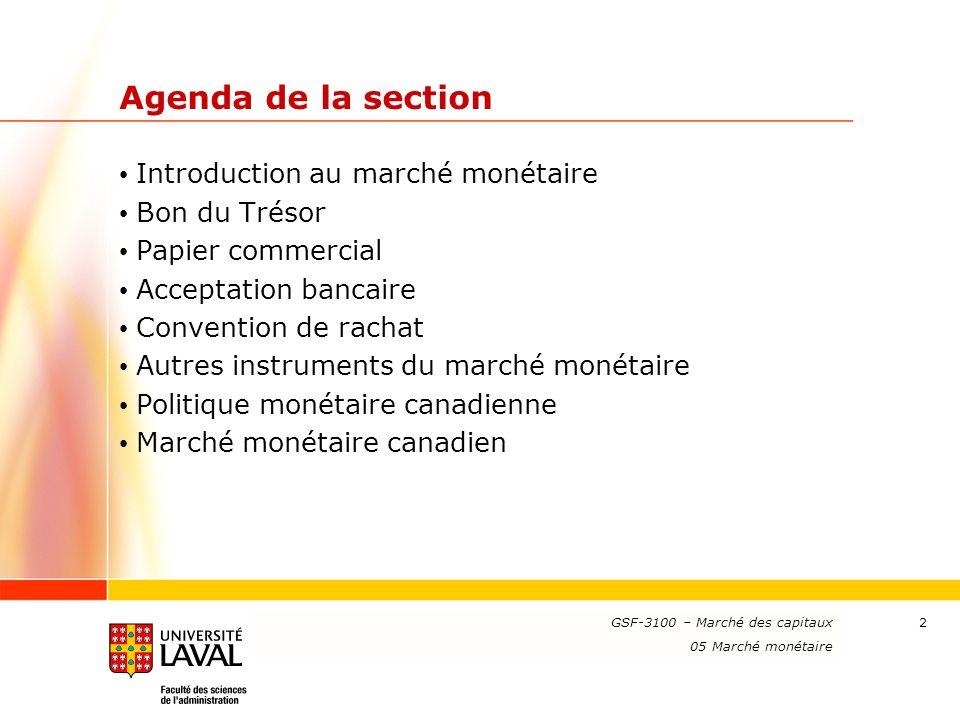 www.ulaval.ca 2 Agenda de la section Introduction au marché monétaire Bon du Trésor Papier commercial Acceptation bancaire Convention de rachat Autres