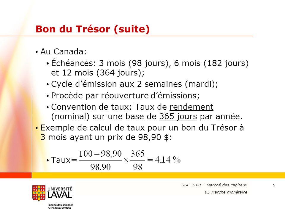 www.ulaval.ca 5 Bon du Trésor (suite) Au Canada: Échéances: 3 mois (98 jours), 6 mois (182 jours) et 12 mois (364 jours); Cycle démission aux 2 semain