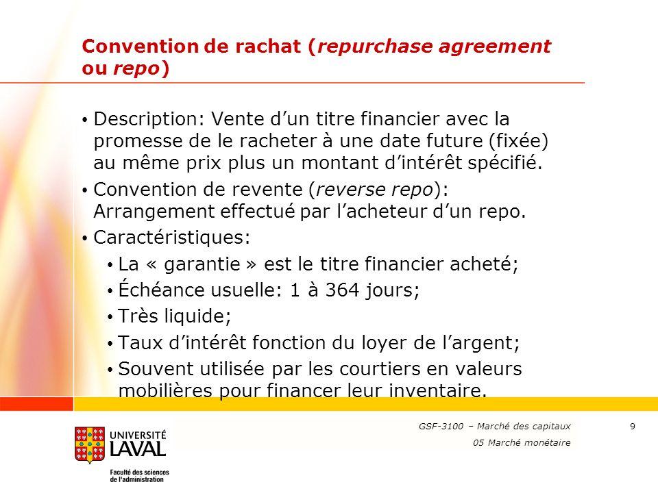 www.ulaval.ca 9 Convention de rachat (repurchase agreement ou repo) Description: Vente dun titre financier avec la promesse de le racheter à une date