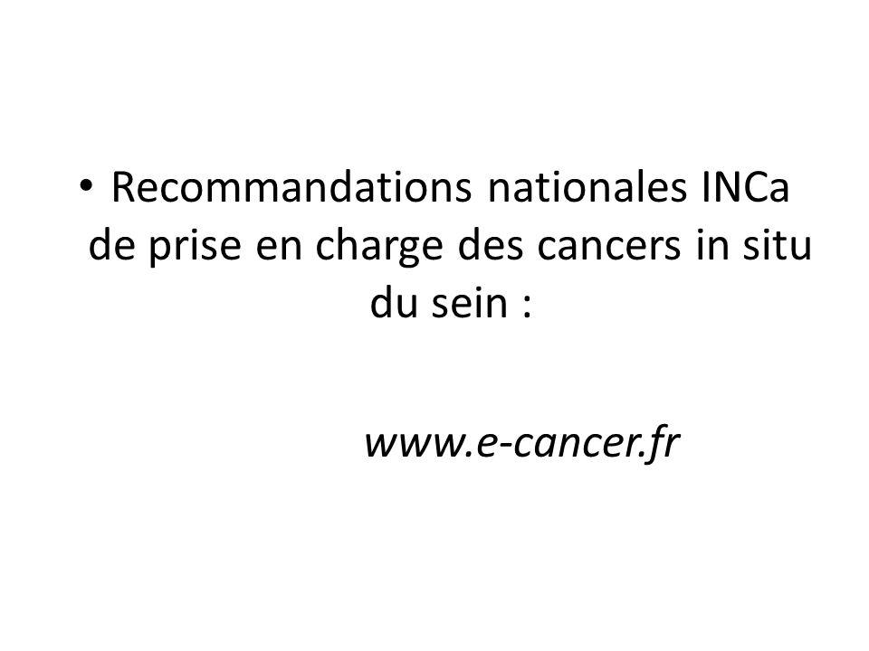 Recommandations nationales INCa de prise en charge des cancers in situ du sein : www.e-cancer.fr