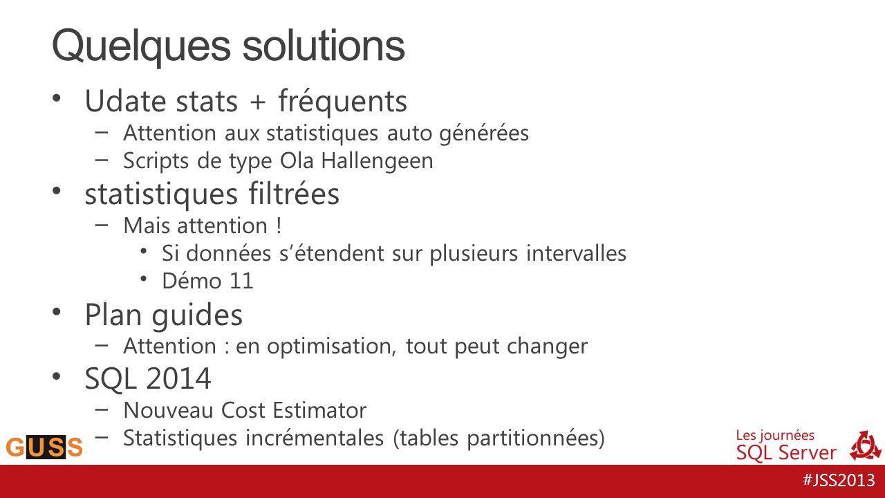 #JSS2013 Udate stats + fréquents – Attention aux statistiques auto générées – Scripts de type Ola Hallengeen statistiques filtrées – Mais attention !