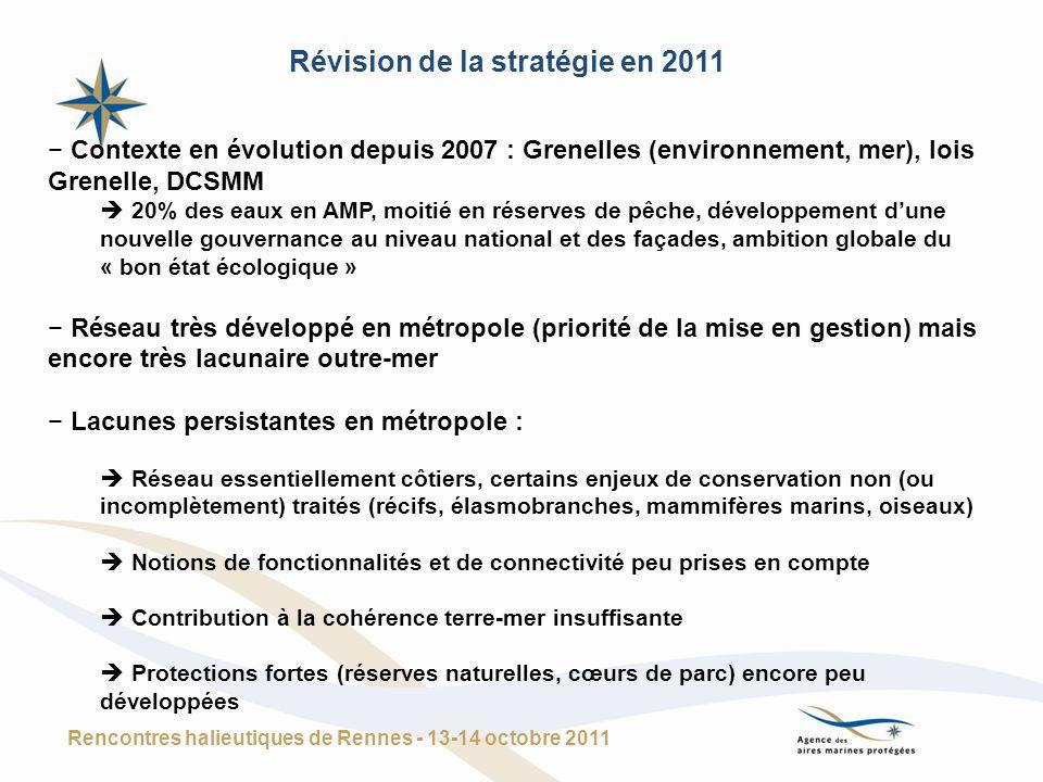 Révision de la stratégie en 2011 Contexte en évolution depuis 2007 : Grenelles (environnement, mer), lois Grenelle, DCSMM 20% des eaux en AMP, moitié