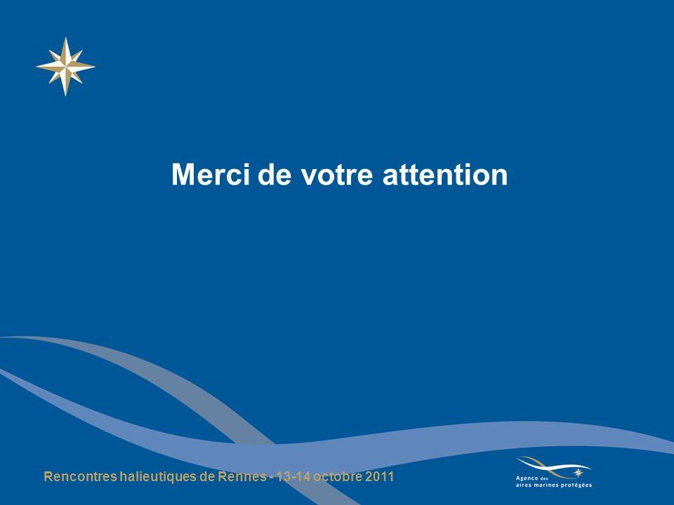 Merci de votre attention Rencontres halieutiques de Rennes - 13-14 octobre 2011