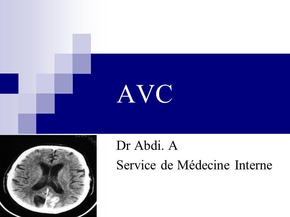 AVC Dr Abdi. A Service de Médecine Interne