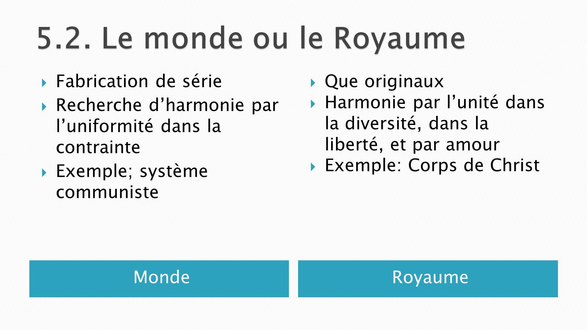 MondeRoyaume Fabrication de série Recherche dharmonie par luniformité dans la contrainte Exemple; système communiste Que originaux Harmonie par lunité