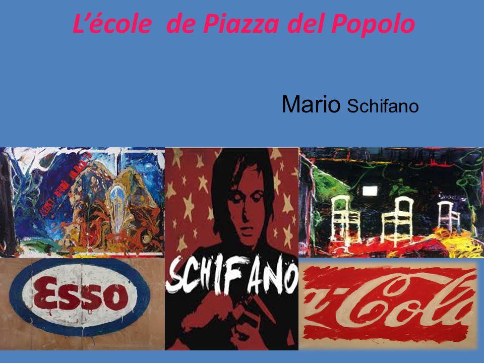 Lécole de Piazza del Popolo Mario Schifano