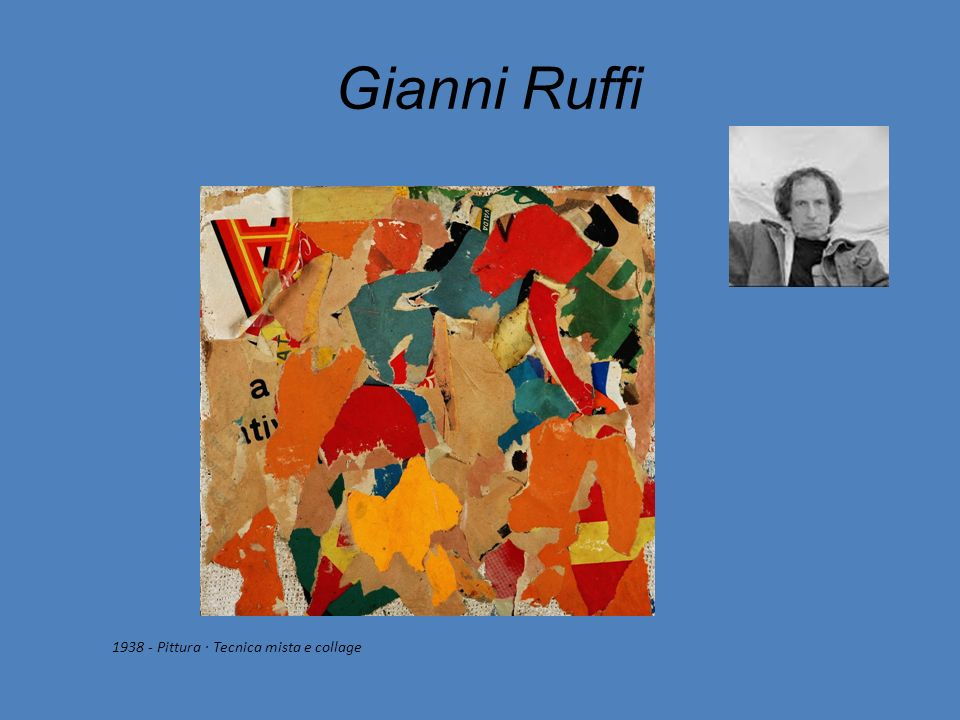 Gianni Ruffi 1938 - Pittura · Tecnica mista e collage