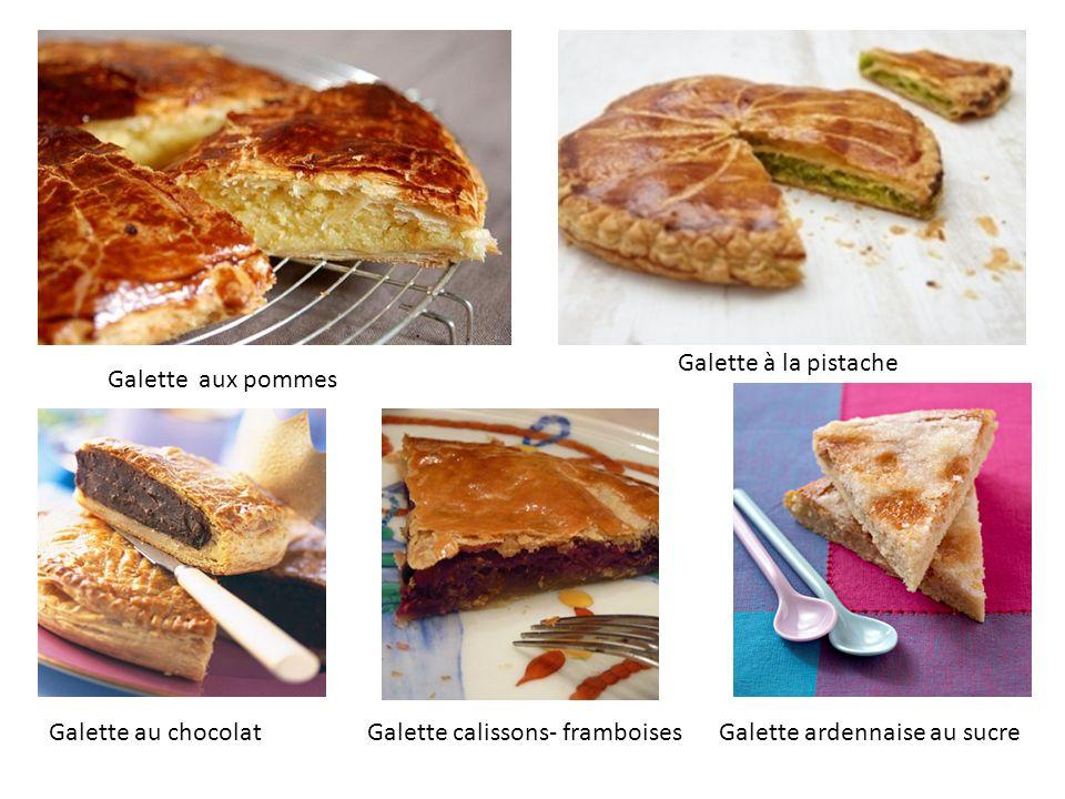 Galette aux pommes Galette à la pistache Galette au chocolatGalette calissons- framboisesGalette ardennaise au sucre