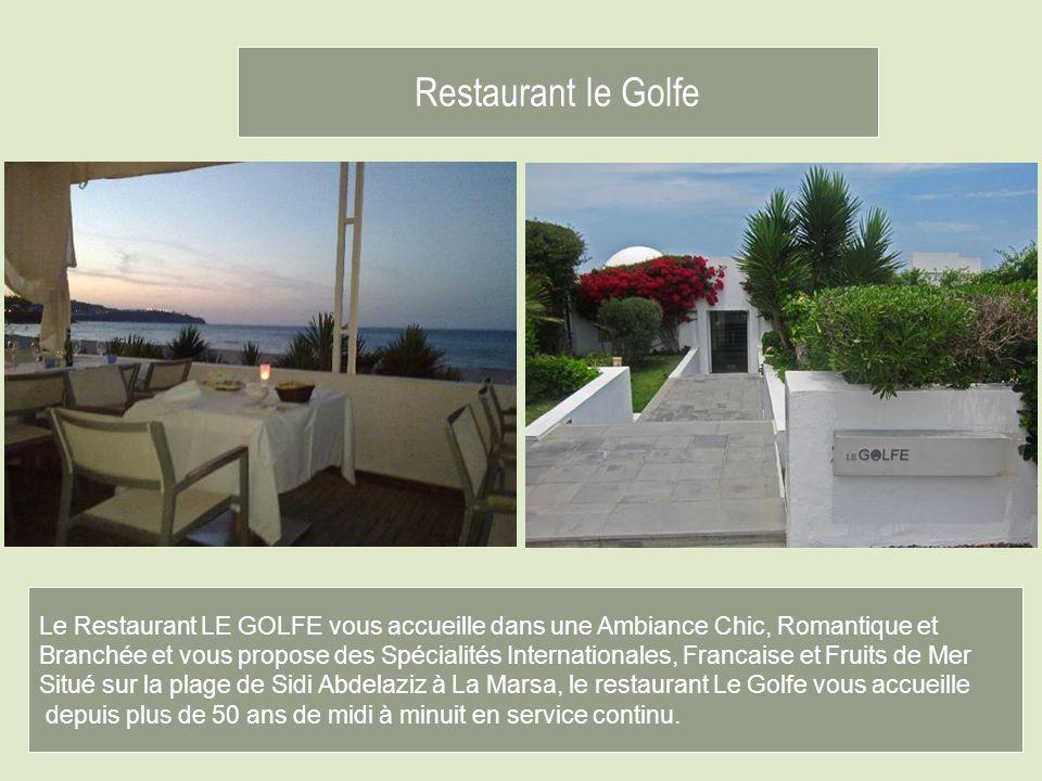 Le Restaurant LE GOLFE vous accueille dans une Ambiance Chic, Romantique et Branchée et vous propose des Spécialités Internationales, Francaise et Fru