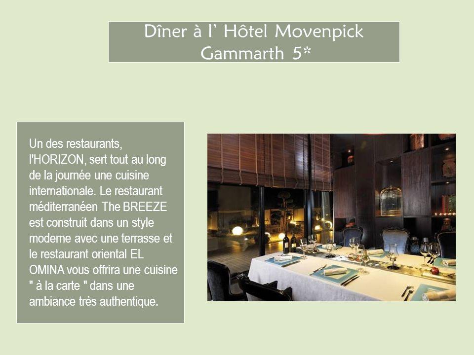 Dîner à l Hôtel Movenpick Gammarth 5* Un des restaurants, l'HORIZON, sert tout au long de la journée une cuisine internationale. Le restaurant méditer