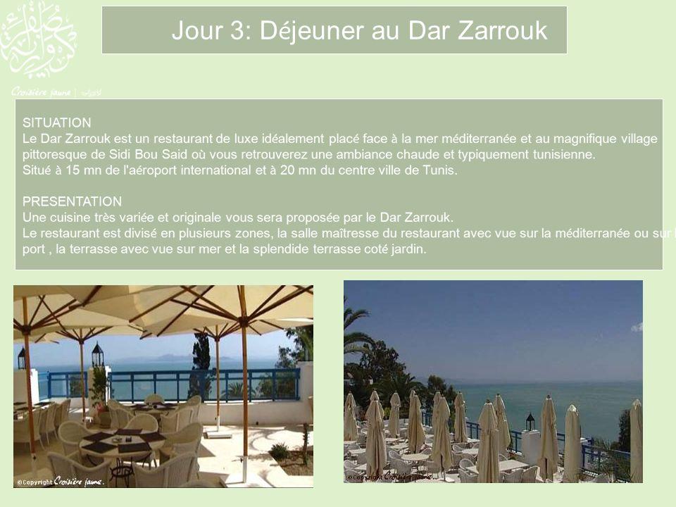 Jour 3: D é jeuner au Dar Zarrouk