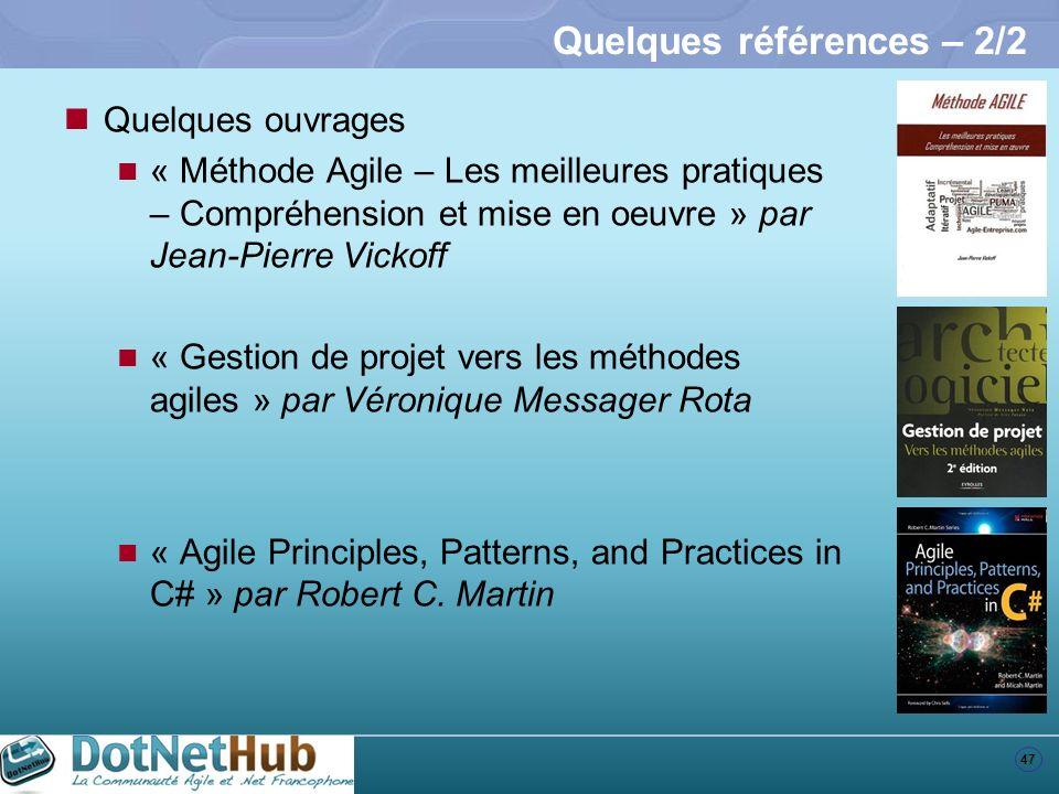 47 Quelques références – 2/2 Quelques ouvrages « Méthode Agile – Les meilleures pratiques – Compréhension et mise en oeuvre » par Jean-Pierre Vickoff