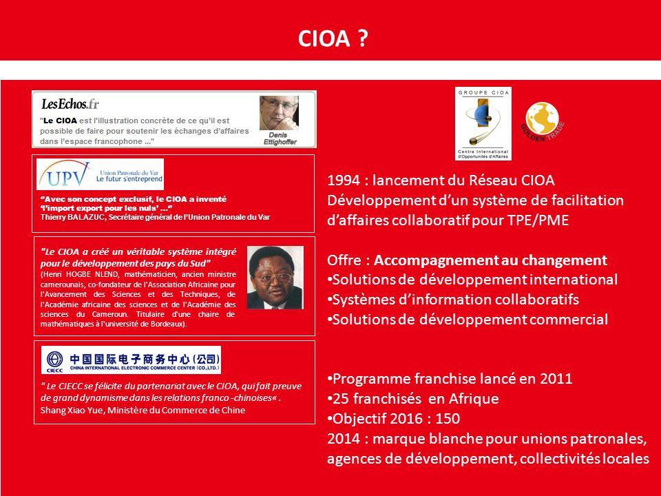 Avec son concept exclusif, le CIOA a inventé limport export pour les nuls … Thierry BALAZUC, Secrétaire général de lUnion Patronale du Var Le CIOA a créé un véritable système intégré pour le développement des pays du Sud (Henri HOGBE NLEND, mathématicien, ancien ministre camerounais, co-fondateur de l Association Africaine pour l Avancement des Sciences et des Techniques, de l Académie africaine des sciences et de l Académie des sciences du Cameroun.