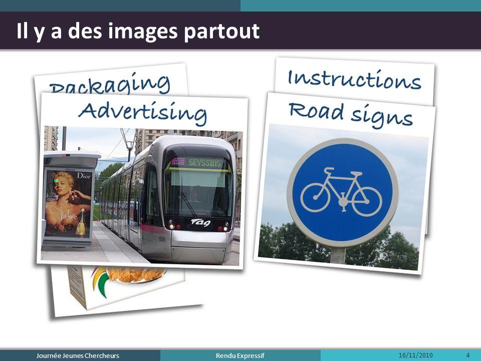 Rendu Expressif Il y a des images partout Journée Jeunes Chercheurs 16/11/20105