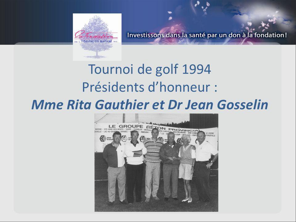 Tournoi de golf 1994 Présidents dhonneur : Mme Rita Gauthier et Dr Jean Gosselin