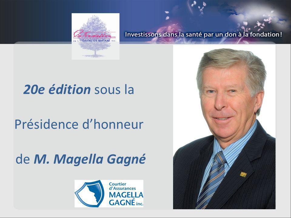 20e édition sous la Présidence dhonneur de M. Magella Gagné