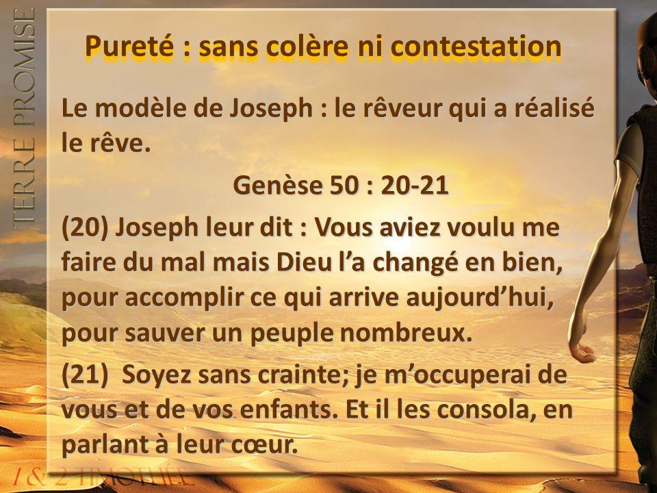 Pureté : sans colère ni contestation Le modèle de Joseph : le rêveur qui a réalisé le rêve.