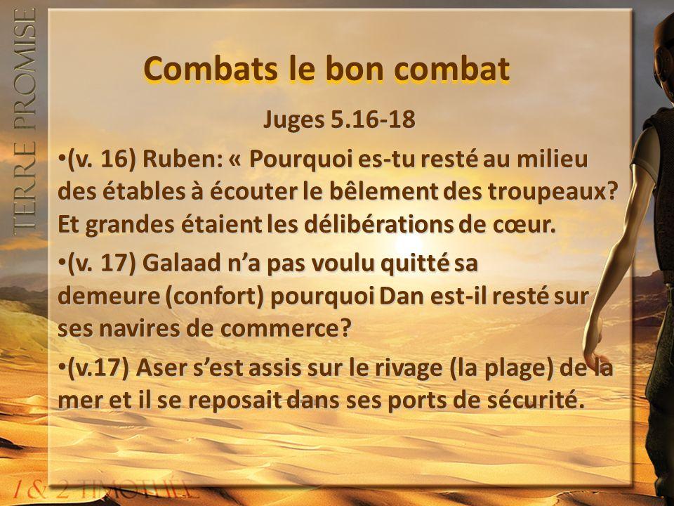 Combats le bon combat I Timothée 1.Combats avec Sa passion, malgré les peines (1.12-13) 2.Combats avec la pureté dune bonne conscience (1.18) 3.Combats en prière, en protégeant ton cœur de la colère et contestation (2.1 & 8) 4.Combats par la Parole et avec persévérance I Timothée 1.Combats avec Sa passion, malgré les peines (1.12-13) 2.Combats avec la pureté dune bonne conscience (1.18) 3.Combats en prière, en protégeant ton cœur de la colère et contestation (2.1 & 8) 4.Combats par la Parole et avec persévérance