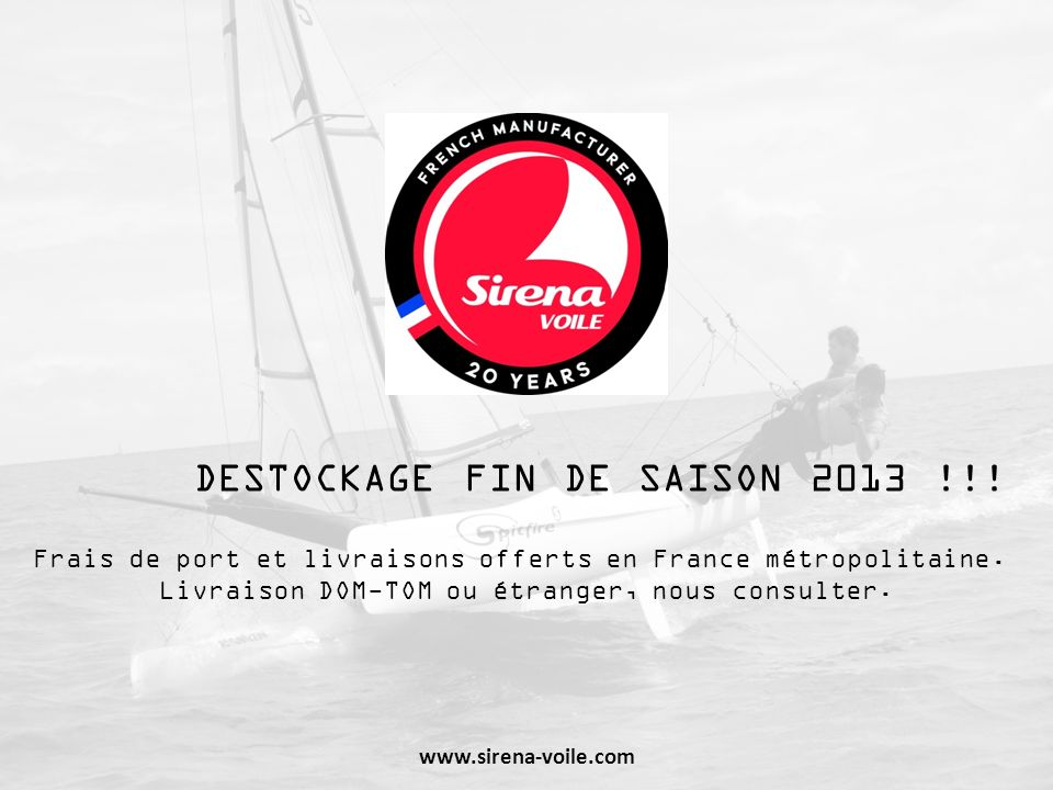 DESTOCKAGE FIN DE SAISON 2013 !!! Frais de port et livraisons offerts en France métropolitaine. Livraison DOM-TOM ou étranger, nous consulter. www.sir