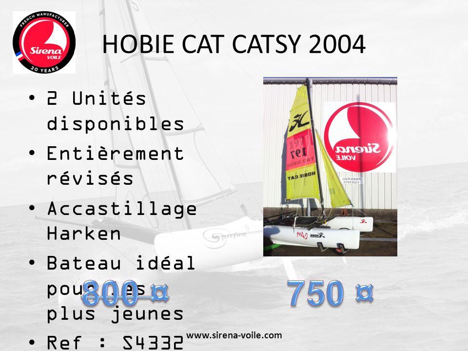HOBIE CAT CATSY 2004 2 Unités disponibles Entièrement révisés Accastillage Harken Bateau idéal pour les plus jeunes Ref : S4332 et S4333 www.sirena-vo