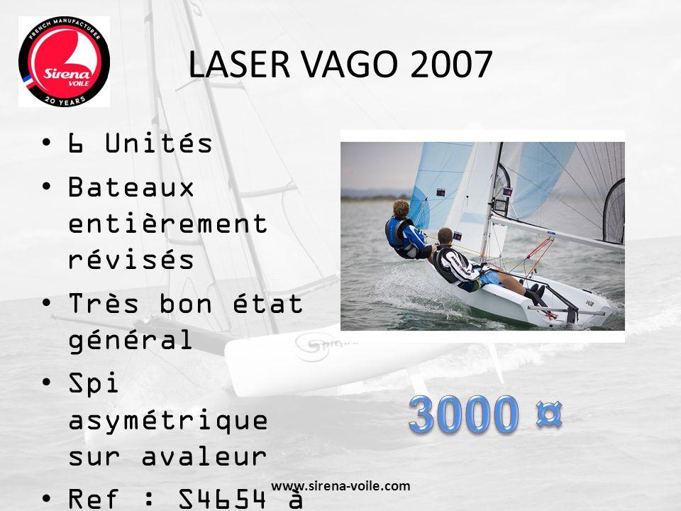 LASER VAGO 2007 6 Unités Bateaux entièrement révisés Très bon état général Spi asymétrique sur avaleur Ref : S4654 à S4659 www.sirena-voile.com