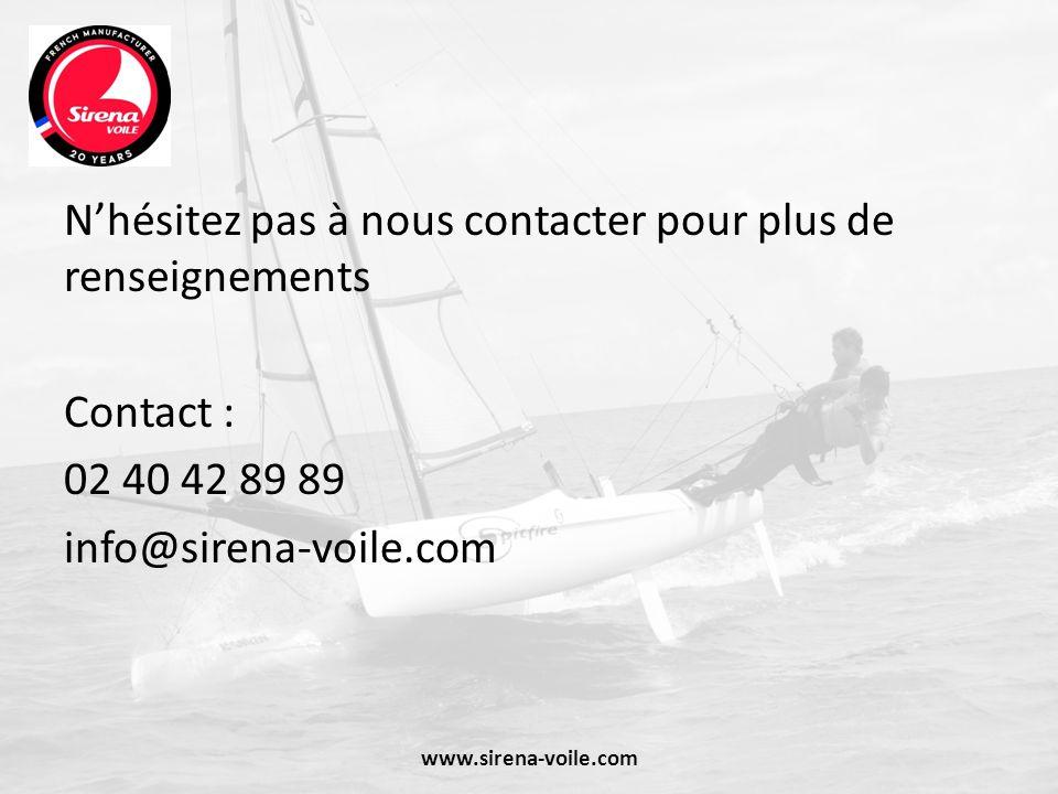 Nhésitez pas à nous contacter pour plus de renseignements Contact : 02 40 42 89 89 info@sirena-voile.com www.sirena-voile.com