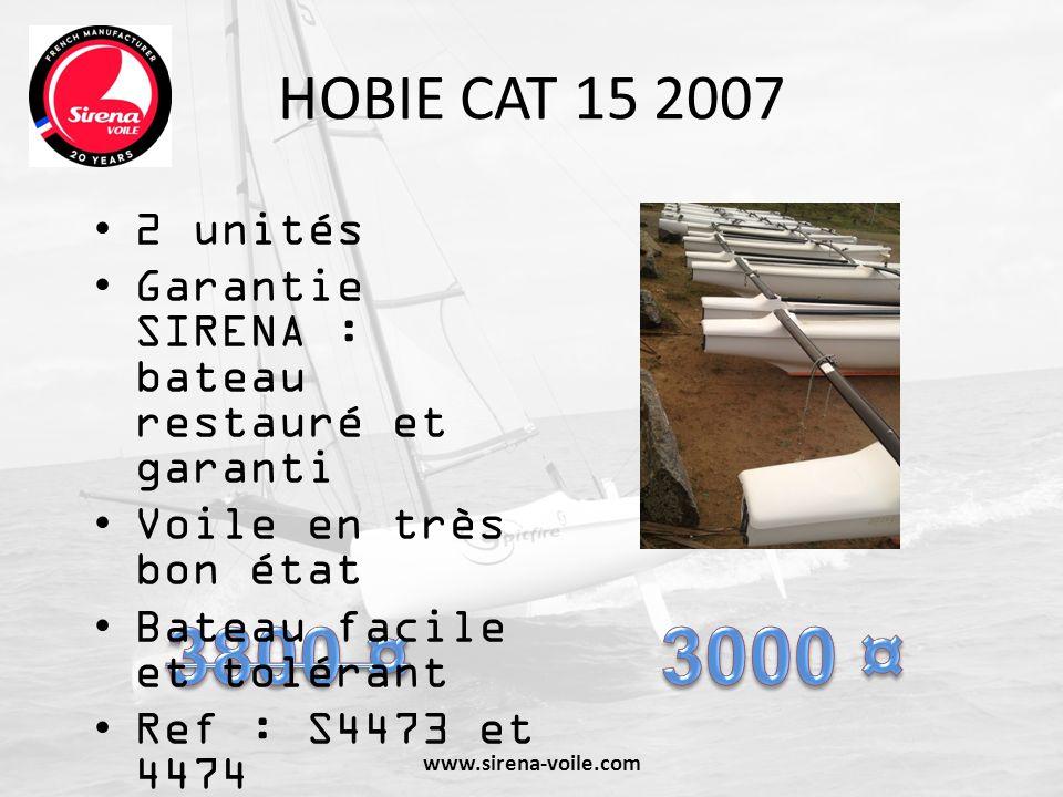 HOBIE CAT 15 2007 2 unités Garantie SIRENA : bateau restauré et garanti Voile en très bon état Bateau facile et tolérant Ref : S4473 et 4474 www.siren