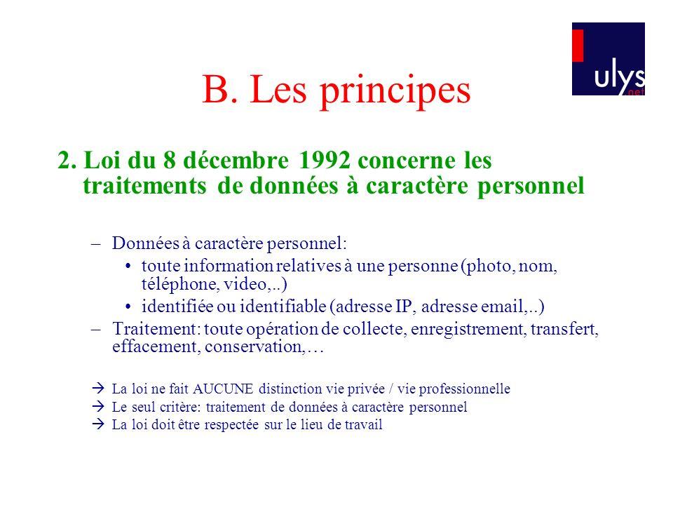 B. Les principes 2. Loi du 8 décembre 1992 concerne les traitements de données à caractère personnel –Données à caractère personnel: toute information
