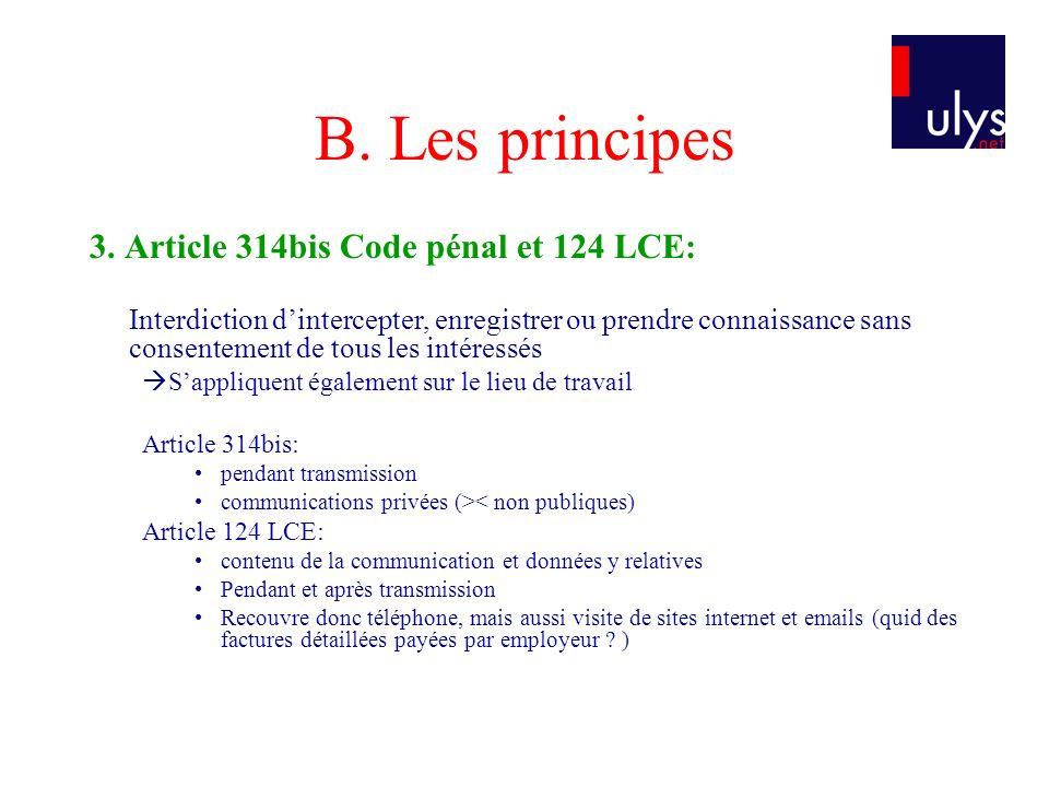 B. Les principes 3. Article 314bis Code pénal et 124 LCE: Interdiction dintercepter, enregistrer ou prendre connaissance sans consentement de tous les