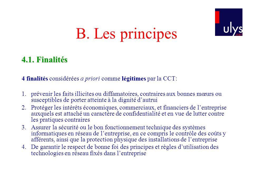 B. Les principes 4.1. Finalités 4 finalitéslégitimes 4 finalités considérées a priori comme légitimes par la CCT: 1.prévenir les faits illicites ou di