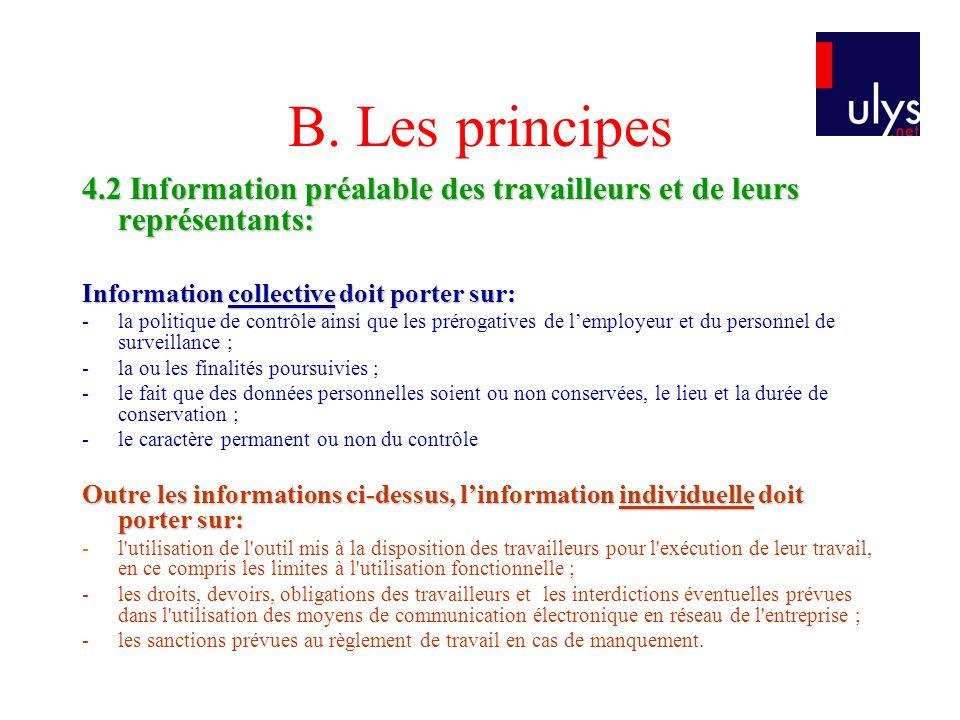 B. Les principes 4.2 Information préalable des travailleurs et de leurs représentants: Information collective doit porter sur: -la politique de contrô
