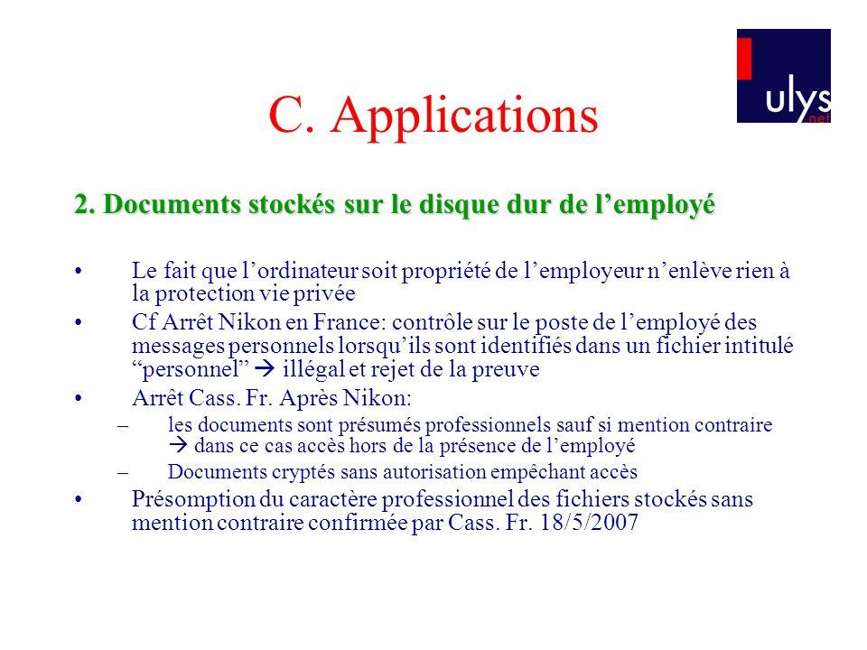 C. Applications 2. Documents stockés sur le disque dur de lemployé Le fait que lordinateur soit propriété de lemployeur nenlève rien à la protection v