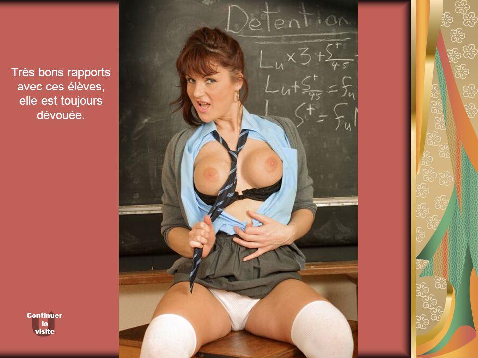 Très bons rapports avec ces élèves, elle est toujours dévouée. Continuer la visite