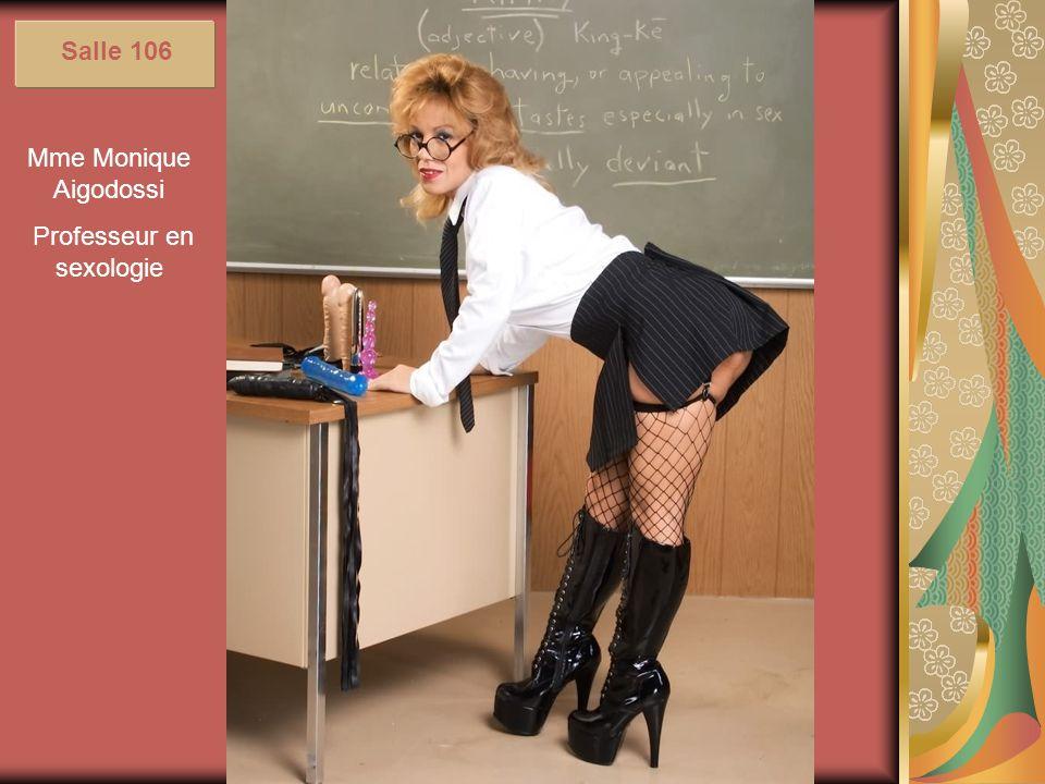 Mme Monique Aigodossi Professeur en sexologie Salle 106