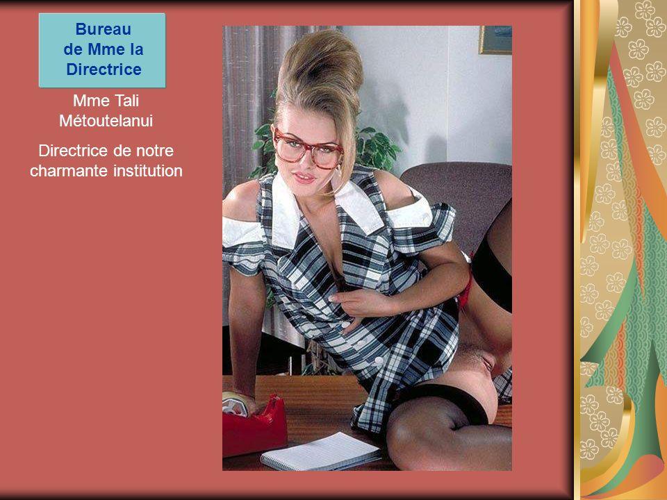 Mme Tali Métoutelanui Directrice de notre charmante institution Bureau de Mme la Directrice