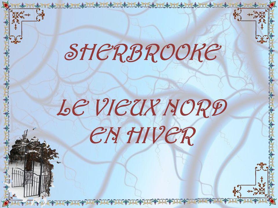 SHERBROOKE LE VIEUX NORD EN HIVER