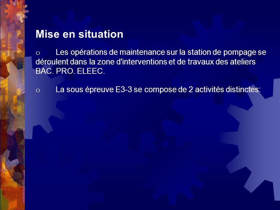 Mise en situation o Les opérations de maintenance sur la station de pompage se déroulent dans la zone d'interventions et de travaux des ateliers BAC.