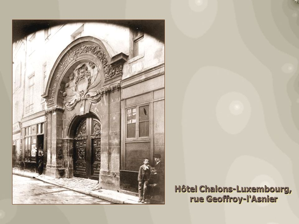 Hôtel Chalons-Luxembourg, rue Geoffroy-l'Asnier rue Geoffroy-l'Asnier Hôtel Chalons-Luxembourg, rue Geoffroy-l'Asnier rue Geoffroy-l'Asnier