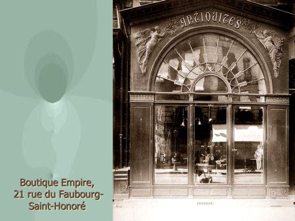 Boutique Empire, 21 rue du Faubourg- Saint-Honoré 21 rue du Faubourg- Saint-Honoré Boutique Empire, 21 rue du Faubourg- Saint-Honoré 21 rue du Faubour
