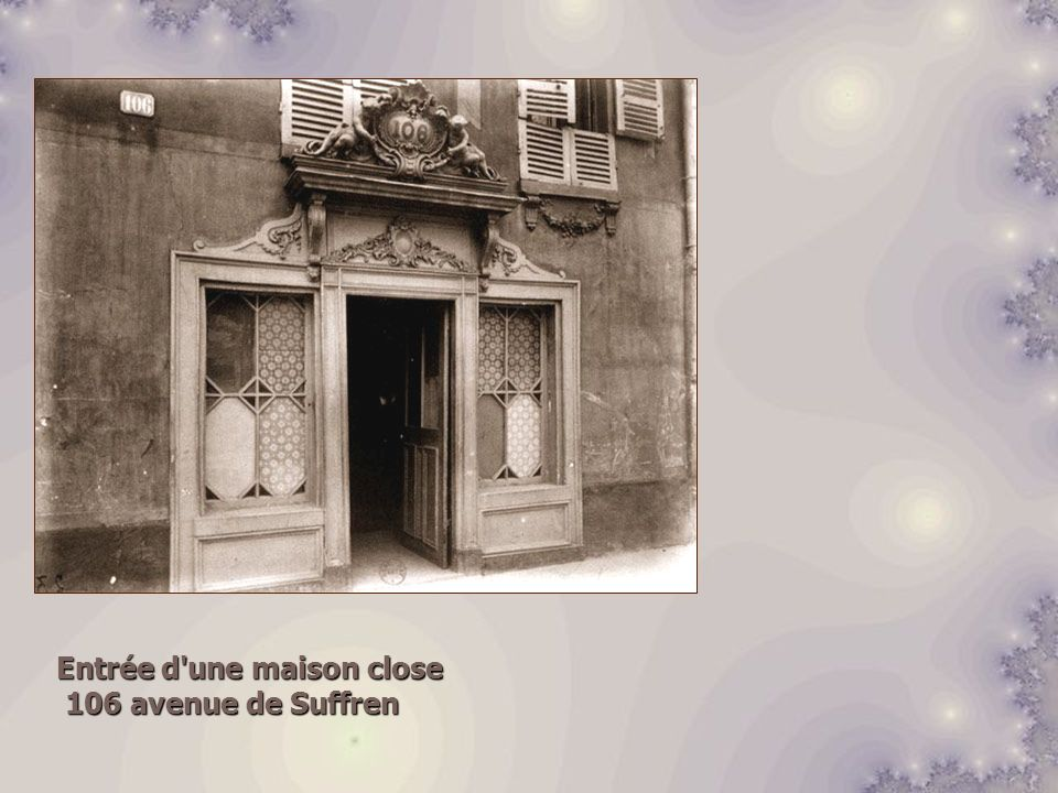 Entrée d'une maison close 106 avenue de Suffren 106 avenue de Suffren