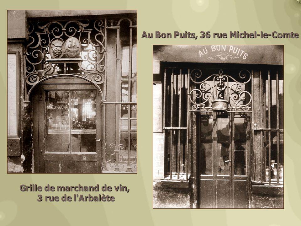 Grille de marchand de vin, 3 rue de l'Arbalète 3 rue de l'Arbalète Au Bon Puits, 36 rue Michel-le-Comte